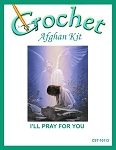 I'll Pray For You Crochet Afghan Kit