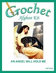 An Angel Will Hold Me Crochet Afghan Kit