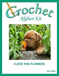 I Love The Flowers Crochet Afghan Kit