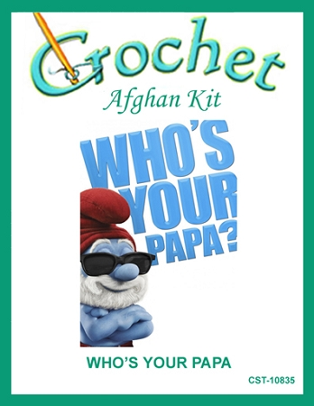 Who's Your Papa Crochet Afghan Kit