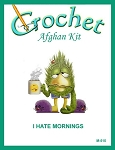 I Hate Mornings Crochet Afghan Kit