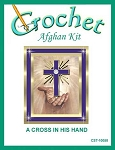 A Cross In His Hand Crochet Afghan Kit