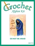 Do Not Be Afraid Crochet Afghan Kit