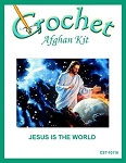 Jesus Is The World Crochet Afghan Kit